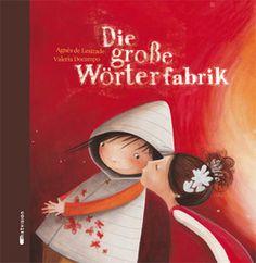 Agnès de Lestrade / Valeria Docampo: Die große Wörterfabrik. Geschenkausgabe. Mixtvision Verlag. #bilderbuch #kinderbuch #fantasie