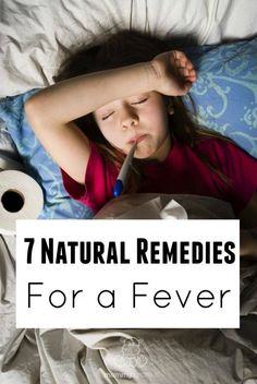 "7 Natural Remedies For A Fever - According to a report from the Journal Pediatrics, ""fever is not an illness but is, in fact, a physiologic mechanism that has beneficial effects in fighting infection. Fever retards the growth and reproduction of bacteria and viruses, enhances neutrophil production and T-lymphocyte proliferation, and aids in the body's acute-phase reaction.""   Here's why fevers are usually beneficial, plus tips for supporting immune function and keeping kids comfortable."