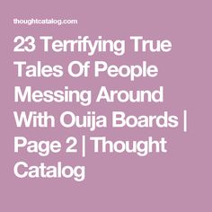 23 Terrifying True Tales Of People Messing Around With Ouija Boards Best Ghost Stories, Scary Stories To Tell, Creepy Stories, Horror Stories, Short Stories, Writing Promps, Creative Writing, New Relationship Quotes, Real Ghosts