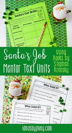 "This engaging unit complements the books ""How Santa Got His Job"" and ""How Santa Lost His Job"". It includes activities for reading, grammar, and writing skills like cause and effect, summarizing, compound subjects, quotation mark usage, and making a detailed list. Click the pin to check out all the fun you can have with these two mentor texts! #mentortexts #santa"