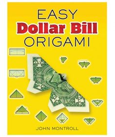 Easy Dollar Bill Origami, by John Montroll | Can't stand the last-minute hunt for a party present? Stock up on these no-fail picks, and you'll never have to scramble again.