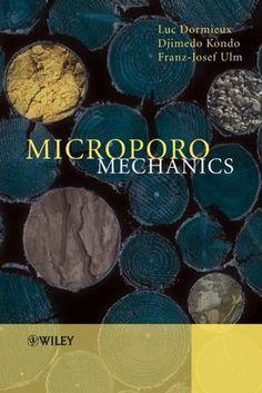 Microporomechanics -- Luc Dormieux,... Djimédo Kondo,... Franz-Josef Ulm,... - sce : http://eu.wiley.com/WileyCDA/WileyTitle/productCd-0470031883.html