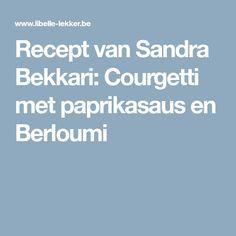 Recept van Sandra Bekkari: Courgetti met paprikasaus en Berloumi