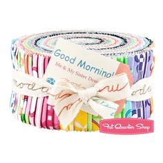 Good Morning Jelly Roll Me & My Sister Designs for Moda Fabrics