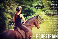 """I am an Equestrian""...brought tears to my eyes...I love my girl more than life itself <3"