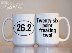 26.2 Twenty-six point freaking two Mug Funny Running Marathon Mug, Marathon Gift, Marathon Motivation, Boston Maraton, Chicago Maraton MPH68