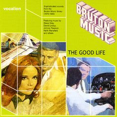 Steve Gray, Johnny Pearson, & Keith Mansfield: Good Life – Sophisticated Sounds From The Bruton Music Library 1978 to 1985
