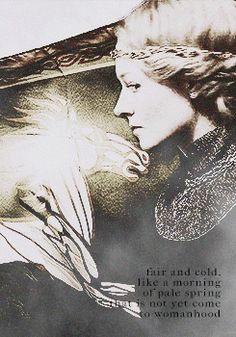 """""""Fair and cold, like a morning of pale spring that is not yet come to womanhood.""""  Eowyn."""