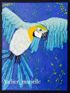 """Parrot of my dreams"" Acrylics with lots of texture on canvas. 30 cm x 40 cm. 95 € plus shipping costs. Contact me for more information. Instagram: @atelier_marielle  Facebook: Atelier_marielle   mariellebosart@ gmail.com"