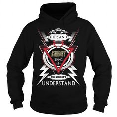 I Love  ASHCROFT  Its an ASHCROFT Thing You Wouldnt Understand  T Shirt Hoodie Hoodies YearName Birthday T-Shirts
