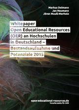 Whitepaper Open Educational Resources (OER) an Hochschulen in Deutschland Bestandsaufnahme und Potenziale 2015 von Markus Deimann, Jan Neumann und Jöran Muuß-Merholz