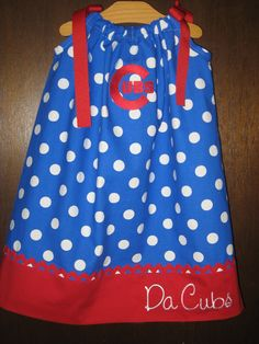 Chicago Cubs Dress, I'm only pinning this for my cub fans, but i will make one in red and white STL