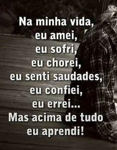 to aprendendo ainda Portuguese Quotes, Cogito Ergo Sum, Summer Photos, Anti Social, Believe In You, Sentences, Texts, Reflection, Messages