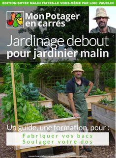 Le jardinage debout intensif - Mon potager en carrés