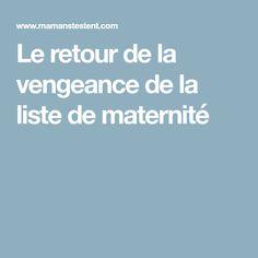 Le retour de la vengeance de la liste de maternité