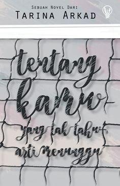 Tentang Kamu yang Tak Tahu Arti Menunggu by Tarina Arkad Free Ebooks, Novels, Photography, Photograph, Fotografie, Photoshoot, Fiction, Romance Novels, Fotografia