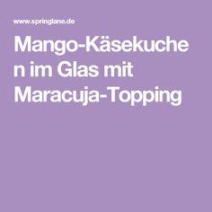 Mango-Käsekuchen im Glas mit Maracuja-Topping