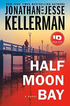 Amazon.com: Half Moon Bay: A Novel (Clay Edison Book 3) eBook: Kellerman, Jonathan, Kellerman, Jesse: Kindle Store