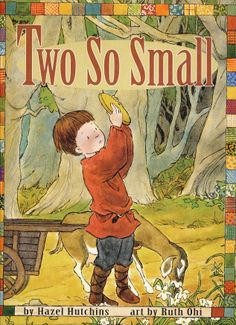 """Two So Small"" by Hazel Hutchins/illustrated by Ruth Ohi (Annick Press)"