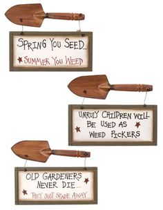 Garden signs...love the middle one!!