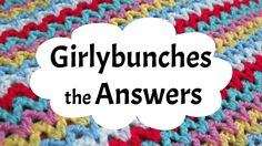 Learn to Crochet with Girlybunches - Answers to your Questions - Q&A 2015