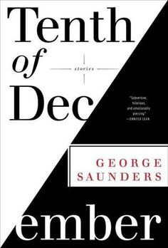 """A new story collection, the first in six years, from one of our greatest living writers, MacArthur """"genius grant"""" recipient and New Yorker contributor George Saunders."""