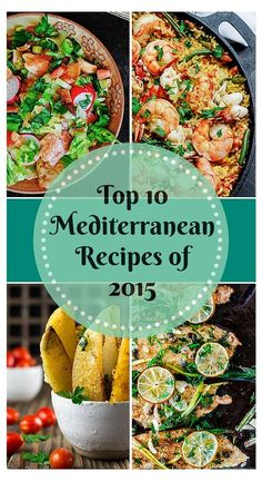 10 Top Mediterranean Recipes of 2015 | The Mediterranean Dish. Must-try easy, wholesome Mediterranean recipes from The Mediterranean Dish! Each recipe comes with step-by-step photos. From seafood paella, to lime cilantro chicken, fattoush salad and roasted Greek potatoes. Mediterranean classics for today's busy cook!