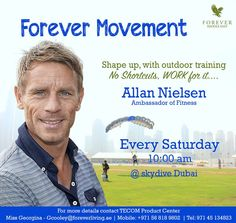 Forever Movement Shape up, with outdoor training No Shortcuts, WORK for it.... Allan Nielsen - Ambassador of Fitness Every Saturday 10:00 am @ Skydive Dubai Don't miss the chance....