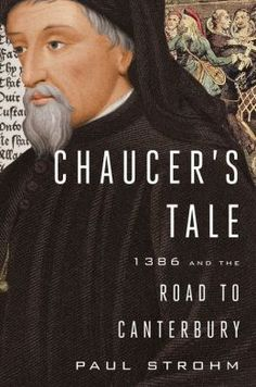 Chaucer's Tale: 1386 and the Road to Canterbury by Paul Strohm