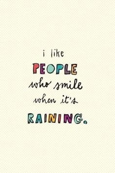 aka oregonians (who are bound to smiling at some point when its raining)
