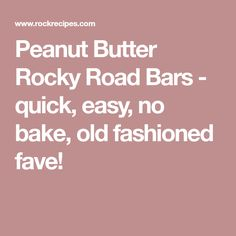 Peanut Butter Rocky Road Bars - quick, easy, no bake, old fashioned fave!