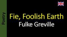 Poesia - Sanderlei Silveira: Fulke Greville - Fie, Foolish Earth