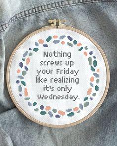 Thursday as well, thank god weekend is only one day away - hang in there!😆 Även torsdag, tack och lov att helgen bara är en dag bort - kämpa kämpa!😆 Torsdag, Wednesday Humor, Is, Embroidery For Beginners, Screwed Up, Cross Stitch Designs, Diy Kits, Wells, Tool Design