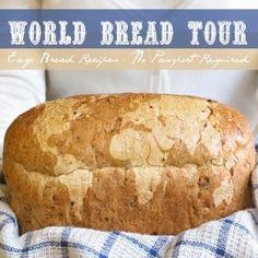 World Bread Tour - Easy Bread Recipes - No Passport Required