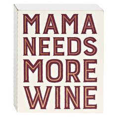 "Mama Needs Box Sign, 5"" x 6""  //  $5.99  home decor quotes mama needs more wine funny wall art Funny Wall Art, Home Decor Quotes, Box Signs, Sign Quotes, Accent Decor, Wines, Kitchen Ideas"