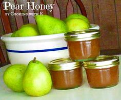 Cooking with K - Southern Kitchen Happenings: Pear Honey