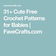 31+ Cute Free Crochet Patterns for Babies | FaveCrafts.com