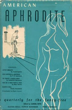 american_aphrodite_1951_n1    And in his 2013 book, Without Copyrights: Piracy, Publishing, and the Public Domain, Robert Spoo explains that the magazine      contained a typical Rothian stew of slightly dated literature and winking erotica, though some of the material, such as Aubrey Beardsley's unfinished novel Venus and Tannhäuser, contained stronger sexual content. Woodcuts and drawings of thinly clad or nude women adorned the quarterly's pages, along with frank poems, such as one…