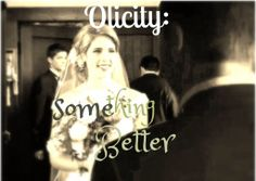 #Olicity #Arrow What we all want... Something Better. The inspiration for Olicity Something Better wattpad.com