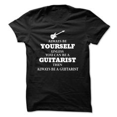 Be Yourself Guitarist - #homemade gift #house warming gift. BUY-TODAY => https://www.sunfrog.com/Music/Be-Yourself-Guitarist.html?68278