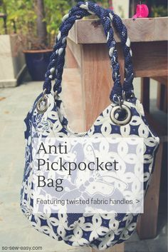 Free sewing pattern and tutorial to make an anti pickpocket bag made of fabric with twisted fabric handles that is attractive as well as secure and strong.