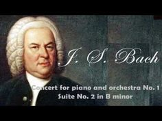 Bach : Concert for piano and orchestra No.1 BWV 1052 - Suite No.2 in B m...