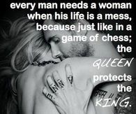Every Man Needs His Woman The Queen Protects The King