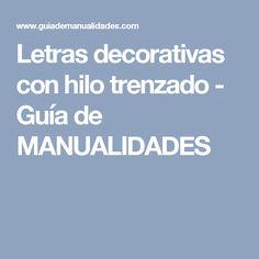 Letras decorativas con hilo trenzado - Guía de MANUALIDADES