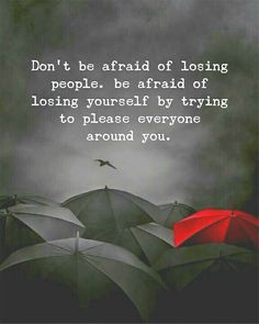 Positive Quotes : Dont be afraid of losing people. Be afraid of losing yourself … Positive Quotes : Dont be afraid of losing people. Be afraid of losing yourself by trying to pleas Short Inspirational Quotes, Inspiring Quotes About Life, Motivational Quotes, Quotes Positive, Being Positive, Positive Vibes, True Quotes, Words Quotes, Best Quotes
