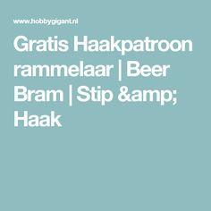 Gratis Haakpatroon rammelaar | Beer Bram | Stip & Haak