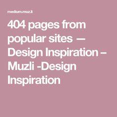 404 pages from popular sites — Design Inspiration – Muzli -Design Inspiration