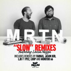 MRTN - Slow The Remixes (Top Billin Music)