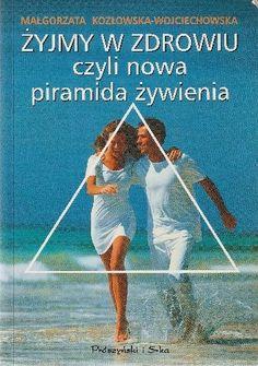 Okładka książki Żyjmy w zdrowiu czyli nowa piramida żywienia