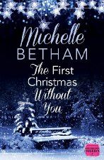 The First Christmas Without You: A Contemporary Romance Novella ($2.99 Kindle), by Michelle Betham [HarperImpulse ]
